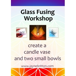 5th May 2019: Make a candle vase and two small bowls - Glass fusing workshop