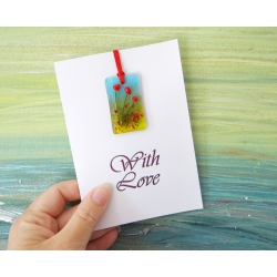Greeting card with gift - fused glass red poppies light catcher - printed with love